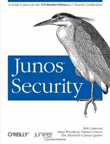 Junos Security (A Guide to Junos for the SRX Services Gateways and Security Certification) by Rob Cameron, Brad Woodberg, Patricio Giecco, Timothy Eberhard, James Quinn, 9781449381714