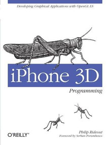 iPhone 3D Programming (Developing Graphical Applications with OpenGL ES) by Philip Rideout, 9780596804824