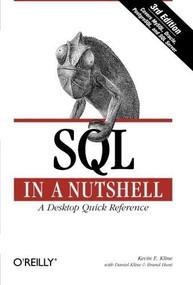 SQL in a Nutshell (A Desktop Quick Reference Guide) by Kevin Kline, Daniel Kline, Brand Hunt, 9780596518844