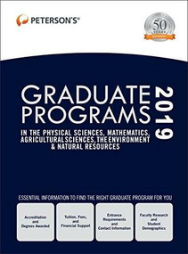 Graduate Programs in the Physical Sciences, Mathematics, Agricultural Sciences, the Environment & Natural Resources 2019 (Grad 4), 9780768942248