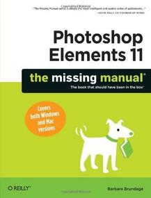 Photoshop Elements 11: The Missing Manual by Barbara Brundage, 9781449316136