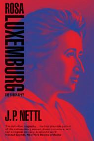Rosa Luxemburg - 9781788731676 by J.P. Nettl, 9781788731676