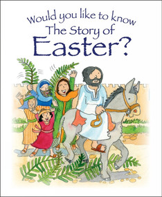 Would You Like to Know the Story of Easter? by Tim Dowley, * Eira Reeves (Author), 9781781281987