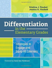 Differentiation in the Elementary Grades (Strategies to Engage and Equip All Learners) by Kristina J. Doubet, Jessica A. Hockett, 9781416624547