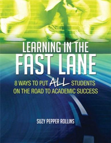 Learning in the Fast Lane (8 Ways to Put ALL Students on the Road to Academic SuccessASCD) by Suzy Pepper Rollins, 9781416618683