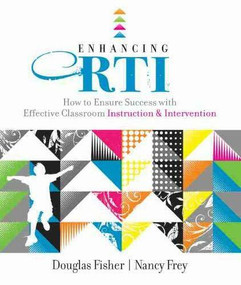 Enhancing RTI (How to Ensure Success with Effective Classroom Instruction and Intervention) by Douglas Fisher, Nancy Frey, 9781416609872