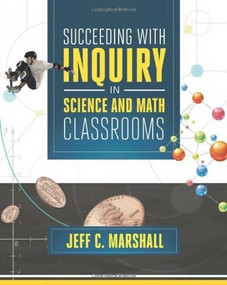 Succeeding with Inquiry in Science and Math Classroom by Jeff C. Marshall, 9781416616085
