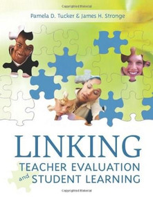 Linking Teacher Evaluation and Student Learning by Pamela D. Tucker, James H. Stronge, 9781416600329