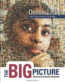The Big Picture (Education Is Everyone's Business) by Dennis Littky, Samantha Grabelle, 9780871209719