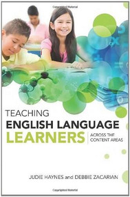 Teaching English Language Learners Across the Content Areas by Judie Haynes, Debbie Zacarian, 9781416609124