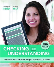 Checking for Understanding (Formative Assessment Techniques for Your Classroom) by Douglas Fisher, Nancy Frey, 9781416619222