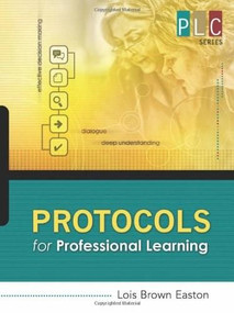 Protocols for Professional Learning (The Professional Learning Community Series) by Lois Brown, 9781416608370