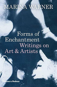 Forms of Enchantment (Writings on Art and Artists) by Marina Warner, 9780500021460