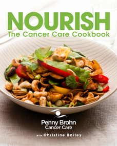 Nourish (The Cancer Care Cookbook) by Penny Brohn, Christine Bailey, 9781848990760
