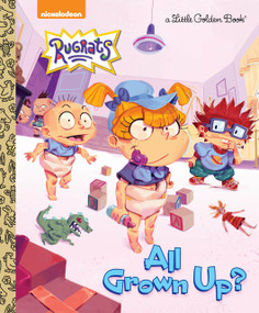 All Grown Up? (Rugrats) by Courtney Carbone, Jorge Monlongo, 9780525707677
