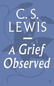A Grief Observed - 9780571290680 by C.S. Lewis, 9780571290680
