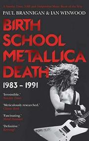 Birth School Metallica Death by Paul Brannigan, Ian Winwood, 9780571294152