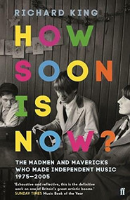 How Soon is Now? by Richard King, 9780571340217
