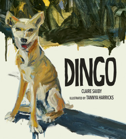 Dingo by Claire Saxby, Tannya Harricks, 9780763698867