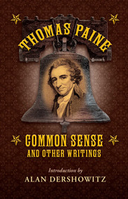 Common Sense (and Other Writings) - 9781510733091 by Thomas Paine, Alan Dershowitz, 9781510733091
