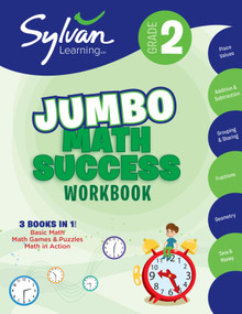 2nd Grade Jumbo Math Success Workbook (3 Books in 1--Basic ic Math, Math Games and Puzzles, Math in  Action; Activities , Exercises, and Tips to Help Catch Up, Keep Up, and Get Ahead) by Sylvan Learning, 9780375430503