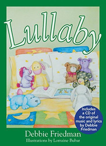 Lullaby - 9781580238076 by Debbie Friedman, Lorraine Bubar, 9781580238076