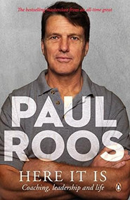 Here It Is (Coaching, Leadership and Life) by Paul Roos, 9780143793502