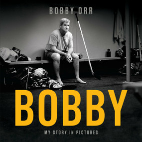 Bobby (My Story in Pictures) by Bobby Orr, 9780735236189