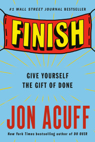 Finish (Give Yourself the Gift of Done) - 9780525537311 by Jon Acuff, 9780525537311