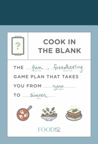 Food52 Cook in the Blank (The Fun, Freewheeling Game Plan That Takes You from Zero to Dinner: A Cookbook) by Amanda Hesser, Merrill Stubbs, 9780525574453