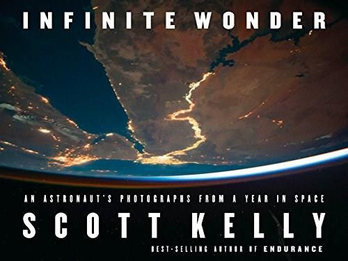 Infinite Wonder (An Astronaut's Photographs from a Year in Space) by Scott Kelly, 9781524731847