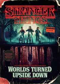 Stranger Things: Worlds Turned Upside Down (The Official Behind-the-Scenes Companion) by Gina McIntyre, Matt Duffer, Ross Duffer, 9781984817426