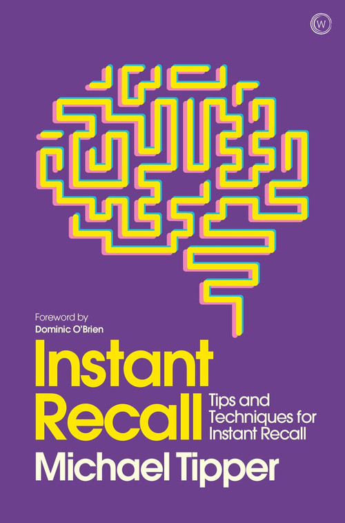 Instant Recall (Tips And Techniques To Master Your Memory) by Michael Tipper, 9781786781758