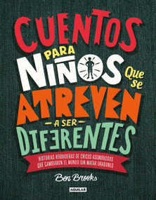 Cuentos para niños que se atreven a ser diferentes / Stories for Boys Who Dare to Be Different by Ben Brooks, 9786073169363