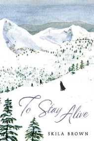 To Stay Alive (Mary Ann Graves and the Tragic Journey of the Donner Party) - 9781536203691 by Skila Brown, 9781536203691