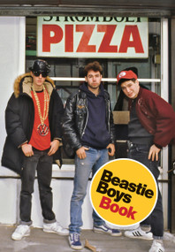 Beastie Boys Book by Michael Diamond, Adam Horovitz, 9780812995541