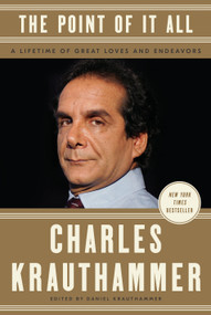 The Point of It All (A Lifetime of Great Loves and Endeavors) by Charles Krauthammer, Daniel Krauthammer, 9781984825483
