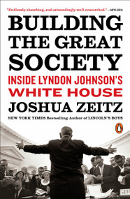 Building the Great Society (Inside Lyndon Johnson's White House) - 9780143111436 by Joshua Zeitz, 9780143111436