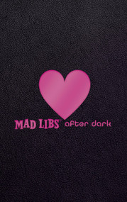 Mad Libs After Dark by Mad Libs, 9781524788681
