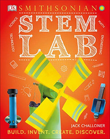 STEM Lab by Jack Challoner, Smithsonian Institution, 9781465475619