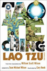 Tao Te Ching (A Graphic Novel) by Sean Michael Wilson, William Scott Wilson, Cary Kwok, 9781611803280