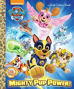 Mighty Pup Power! (PAW Patrol) by Hollis James, Golden Books, 9780525577720