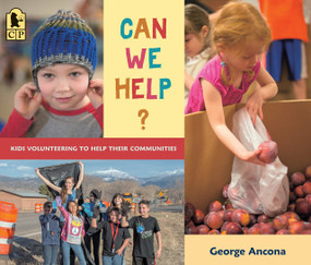 Can We Help? (Kids Volunteering to Help Their Communities) - 9781536202977 by George Ancona, George Ancona, 9781536202977