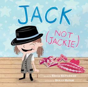 Jack (Not Jackie) by Erica Silverman, Holly Hatam, 9781499807318