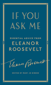 If You Ask Me (Essential Advice from Eleanor Roosevelt) by Eleanor Roosevelt, Mary Jo Binker, 9781501179792