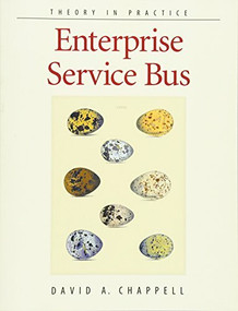 Enterprise Service Bus (Theory in Practice) by David A Chappell, 9780596006754
