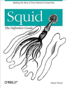 Squid: The Definitive Guide (The Definitive Guide) by Duane Wessels, 9780596001629