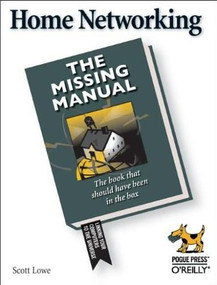 Home Networking: The Missing Manual by Scott Lowe, 9780596005580