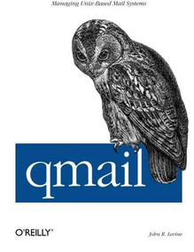 qmail (Managing Unix-Based Mail Systems) by John Levine, 9781565926288