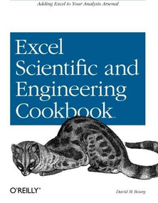 Excel Scientific and Engineering Cookbook (Adding Excel to Your Analysis Arsenal) by David M Bourg, 9780596008796